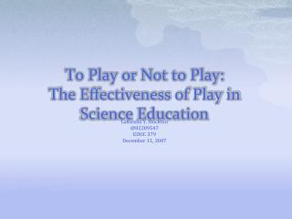 To Play or Not to Play: The Effectiveness of Play in Science Education