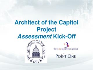 Architect of the Capitol Project Assessment  Kick-Off