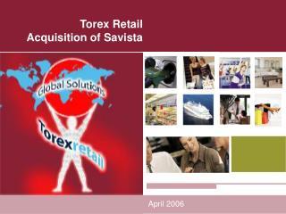Torex Retail  Acquisition of Savista