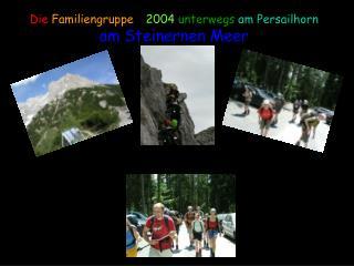 Die  Familiengruppe  –  2004  unterwegs  am Persailhorn am Steinernen Meer