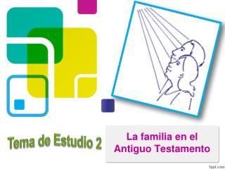La familia en el Antiguo Testamento