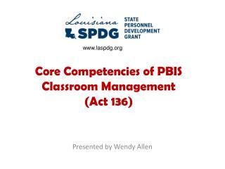 Core Competencies of PBIS Classroom Management  (Act 136)