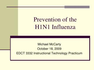 Prevention of the  H1N1 Influenza