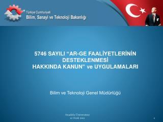 """5746 SAYILI """"AR-GE FAALİYETLERİNİN DESTEKLENMESİ HAKKINDA KANUN"""" ve UYGULAMALARI"""