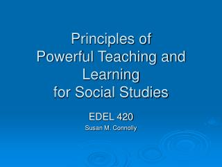 Principles of  Powerful Teaching and Learning  for Social Studies