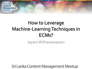 How to Leverage  Machine-Learning Techniques in ECMs?