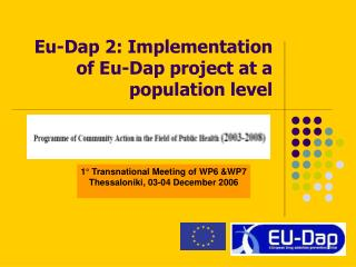Eu - Dap 2 :  Implementation of Eu-Dap project at a population level