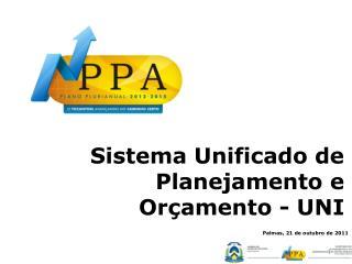 Sistema Unificado de Planejamento e Orçamento - UNI