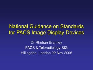 National Guidance on Standards for PACS Image Display Devices