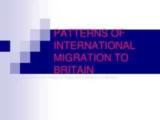 PATTERNS OF INTERNATIONAL MIGRATION TO BRITAIN