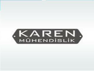 KAREN 2007 yılında mühendislik ve imalat sektöründe faaliyet göstermek amacıyla kurulmuştur.