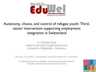 Refugee Youth  (17-25) 7 interviewed in  Z�rich, Switzerland