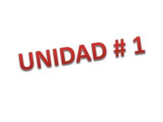 UNIDAD # 1