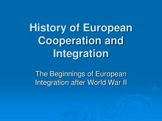 History of European Cooperation and Integration