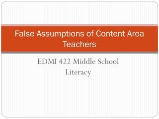 False Assumptions of Content Area Teachers