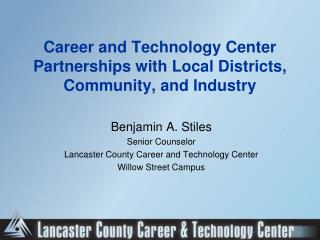 Career and Technology Center Partnerships with Local Districts, Community, and Industry