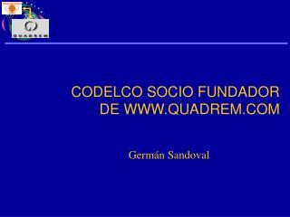 CODELCO SOCIO FUNDADOR DE WWW.QUADREM.COM