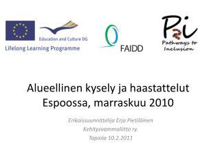 Alueellinen kysely ja haastattelut Espoossa, marraskuu 2010