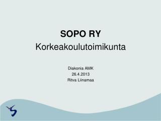 SOPO RY Korkeakoulutoimikunta Diakonia AMK 26.4.2013  Ritva Liinamaa