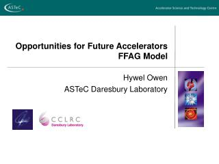 Opportunities for Future Accelerators FFAG Model