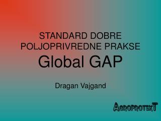 STANDARD DOBRE POLJOPRIVREDNE PRAKSE Global GAP