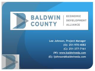 Lee Johnson, Project Manager (O): 251-970-4082 (C): 251-377-7161 (W):  baldwineda