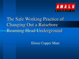 The Safe Working Practice of Changing Out a Raisebore Reaming Head Underground