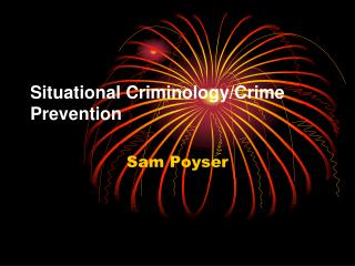 Situational Criminology/Crime Prevention