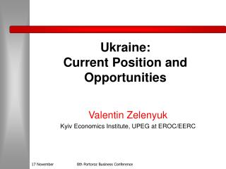 Ukraine:  Current Position and Opportunities