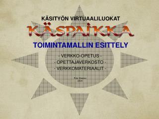 KÄSITYÖN VIRTUAALILUOKAT TOIMINTAMALLIN ESITTELY