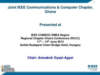 Joint IEEE Communications & Computer Chapter, Ghana Presented at IEEE COMSOC EMEA Region