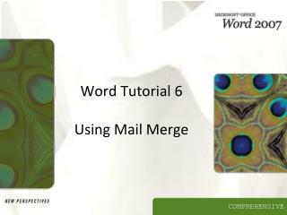 Word Tutorial 6  Using Mail Merge