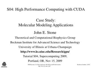 S04: High Performance Computing with CUDA  Case Study:  Molecular Modeling Applications