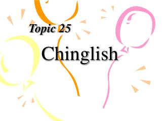 Topic 25     Chinglish