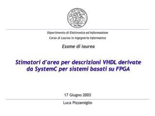 Stimatori d'area per descrizioni VHDL derivate da SystemC per sistemi basati su FPGA