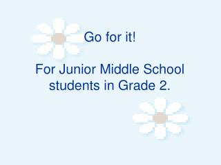 Go for it! For Junior Middle School students in Grade 2.