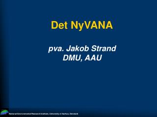 Det NyVANA pva. Jakob Strand DMU, AAU