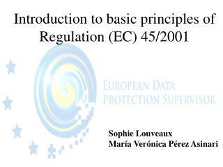 Introduction to basic principles of Regulation (EC) 45/2001