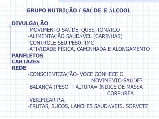 GRUPO NUTRI Ç ÃO / SA Ú DE  E  Á LCOOL