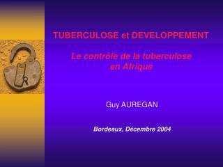 TUBERCULOSE et DEVELOPPEMENT Le contrôle de la tuberculose en Afrique