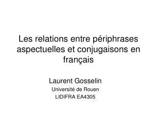 Les relations entre p riphrases aspectuelles et conjugaisons en fran ais