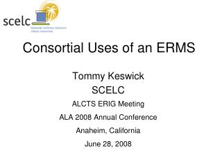 Consortial Uses of an ERMS