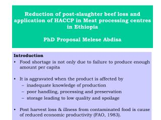 Reduction of post-slaughter beef loss and application of HACCP in Meat processing centres in Ethiopia  PhD Proposal Mele