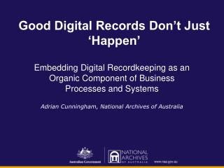 Good Digital Records Don't Just 'Happen'