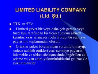 LIMITED LIABILITY COMPANY (Ltd. Şti.)