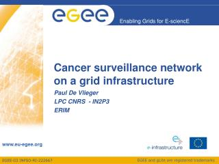 Cancer surveillance network on a grid infrastructure