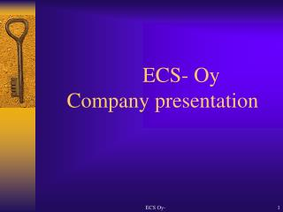 ECS- Oy        Company presentation