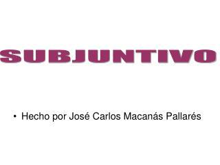 Hecho por José Carlos Macanás Pallarés