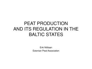 PEAT PRODUCTION  AND ITS REGULATION IN THE BALTIC STATES