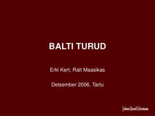 BALTI TURUD